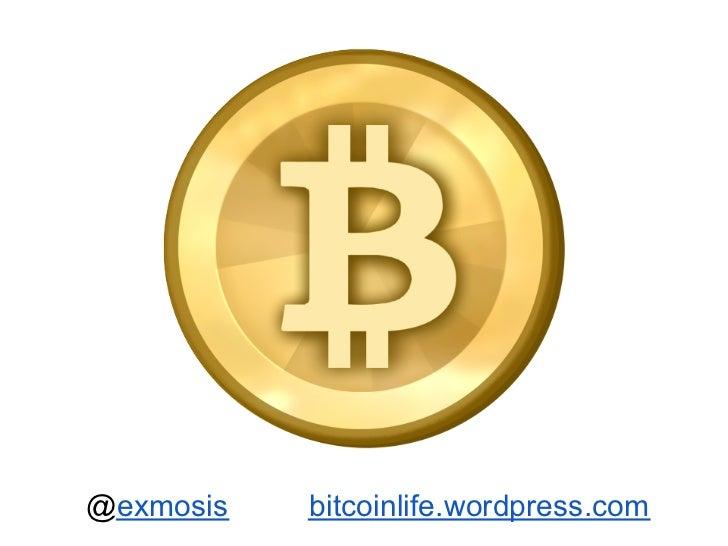 @exmosis   bitcoinlife.wordpress.com