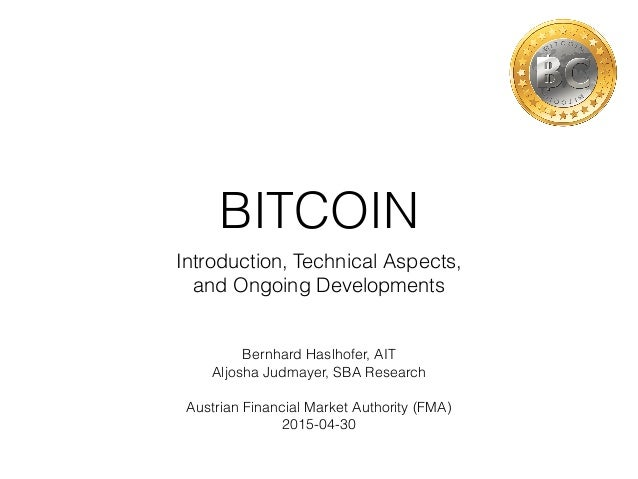 BITCOIN Introduction, Technical Aspects,