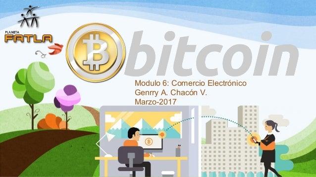 Modulo 6: Comercio Electrónico Genrry A. Chacón V. Marzo-2017