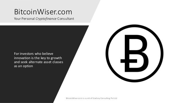 BitcoinWiser.com Your Personal Cryptofinance Consultant For investors who believe innovation is the key to growth and seek...