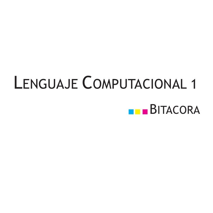 LENGUAJE COMPUTACIONAL 1                  BITACORA