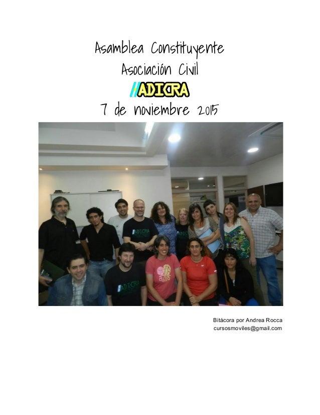 Asamblea Constituyente Asociación Civil 7 de noviembre 2015   BitácoraporAndreaRocca cursosmoviles@gmail.com