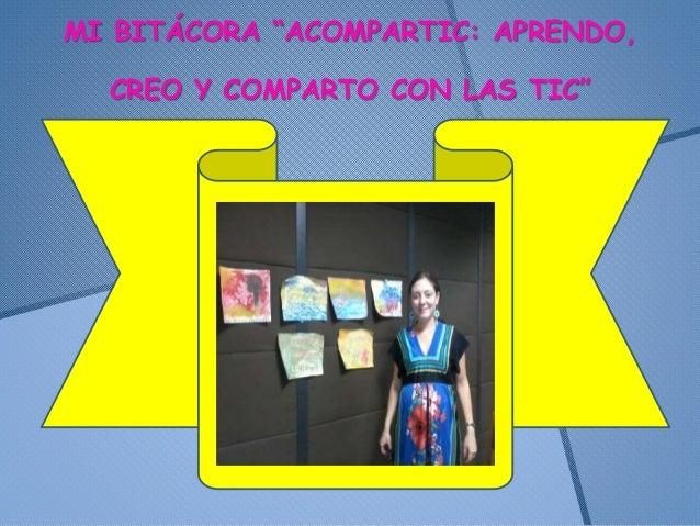 """MI BITÁCORA """"ACOMPARTIC: APRENDO, CREO Y COMPARTO CON LAS TIC"""""""
