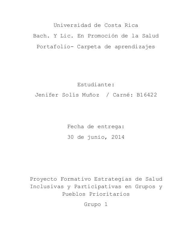 Universidad de Costa Rica Bach. Y Lic. En Promoción de la Salud Portafolio- Carpeta de aprendizajes Estudiante: Jenifer So...