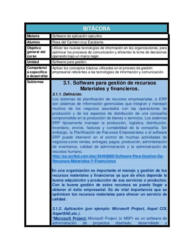 BITÁCORAMateria         Software de aplicación ejecutivoAlumno          Rosa del Carmen cruz Escalante.Objetivo        Uti...