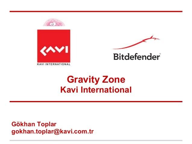 Gravity Zone              Kavi InternationalGökhan Toplargokhan.toplar@kavi.com.tr