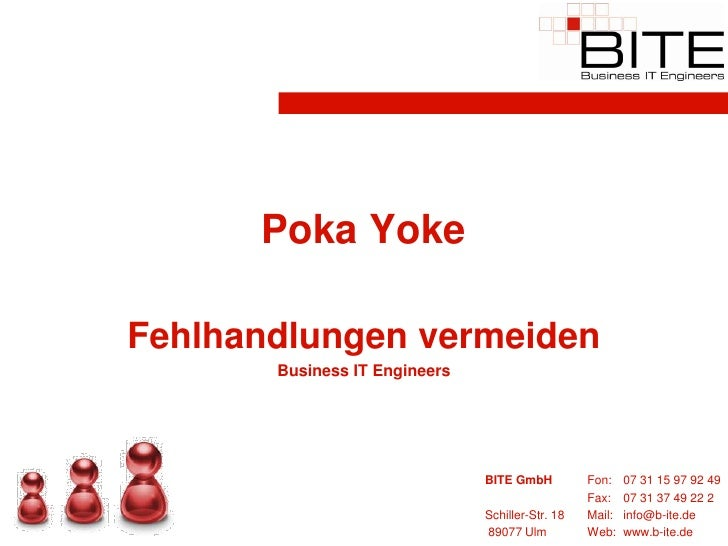 Poka Yoke  Fehlhandlungen vermeiden        Business IT Engineers                                    BITE GmbH          Fon...