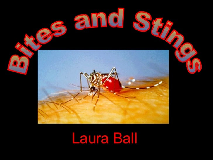 Laura Ball Bites and Stings