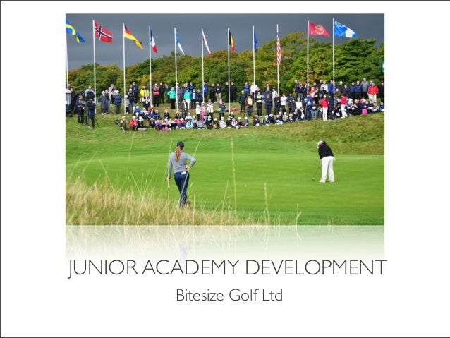 JUNIOR ACADEMY DEVELOPMENT Bitesize Golf Ltd