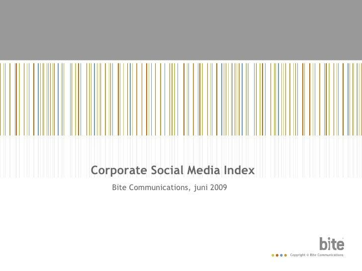Corporate Social Media Index  <br />Bite Communications, juni 2009<br />