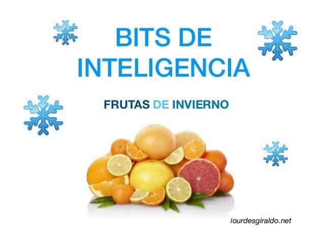 BITS DE INTELIGENCIA FRUTAS DE INVIERNO lourdesgiraldo.net