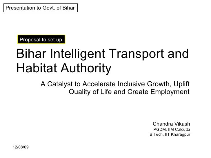 Bihar Intelligent Transport and Habitat Authority A Catalyst to Accelerate Inclusive Growth, Uplift Quality of Life and Cr...