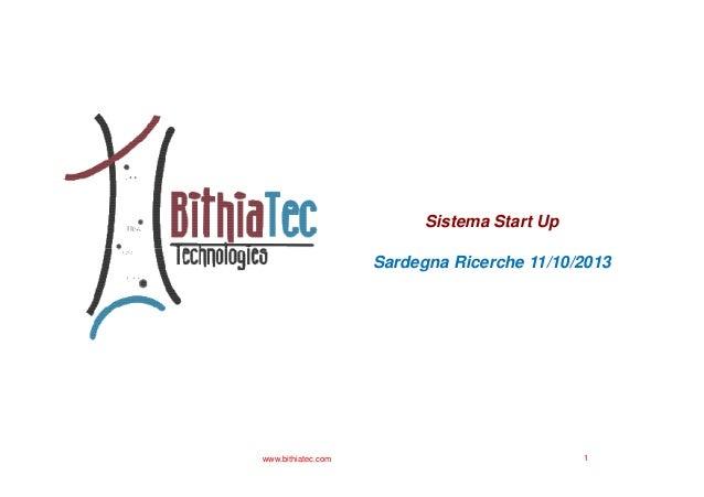 Sistema Start Up Sardegna Ricerche 11/10/2013  www.bithiatec.com  1