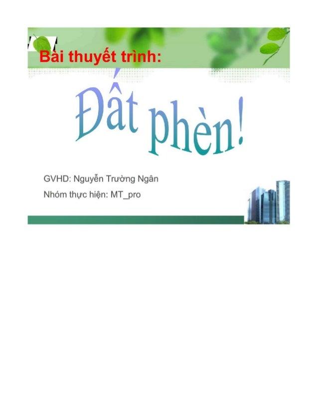 Ðâtphèni  GVHD: Nguyễn Trường Ngân Nhóm thực hiện: MT_pro