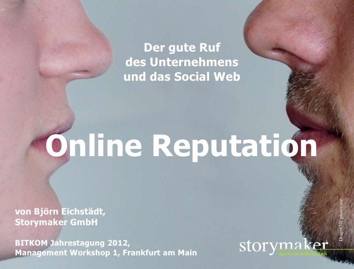 Der gute Ruf                       des Unternehmens                       und das Social Web      Online Reputation       ...