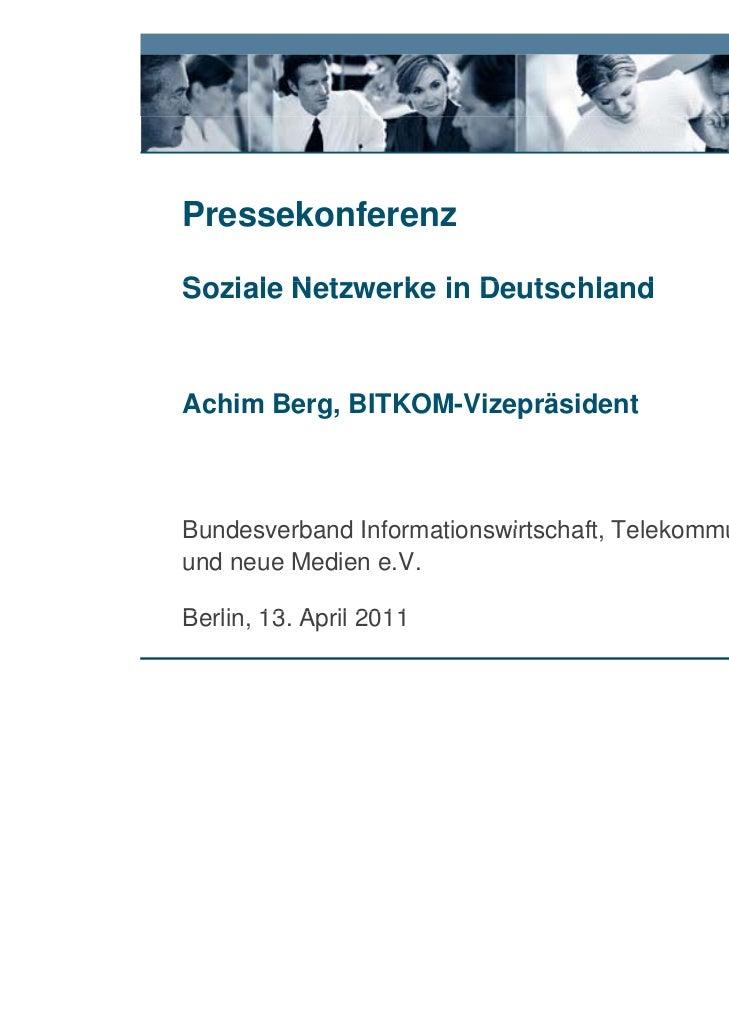 PressekonferenzSoziale Netzwerke i D t hl dS i l N t      k in DeutschlandAchim Berg, BITKOM-VizepräsidentBundesverband In...