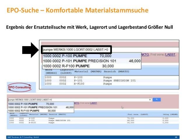 B&IT Business & IT Consulting GmbH 10 Ergebnis der Ersatzteilsuche mit Werk, Lagerort und Lagerbestand Größer Null EPO-Suc...