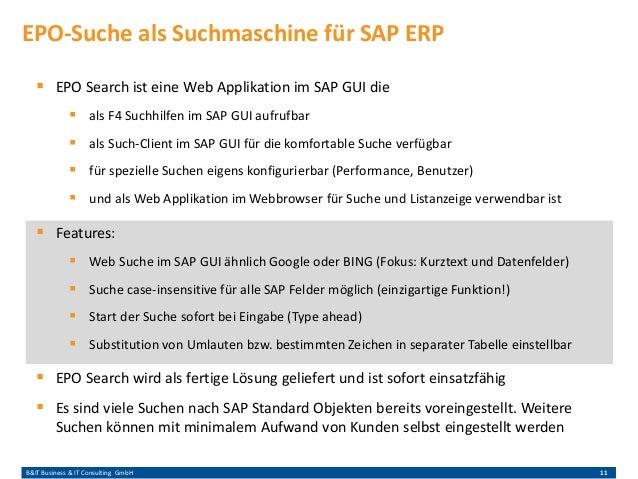 B&IT Business & IT Consulting GmbH 11 EPO-Suche als Suchmaschine für SAP ERP  EPO Search ist eine Web Applikation im SAP ...
