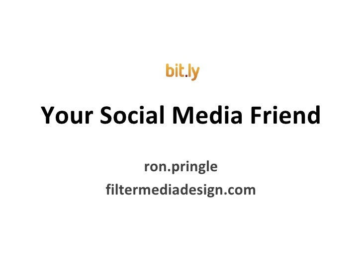 Your Social Media Friend ron.pringle filtermediadesign.com