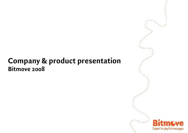 Company & product presentation Bitmove 2008