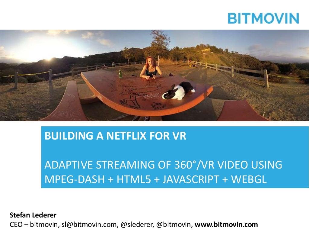 Build a Netflix for 360° & VR Video using HTML5 + DASH + JavaScript + WebGL
