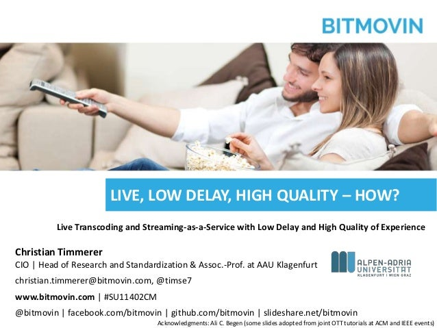 Live, Low Delay, High Quality – How?