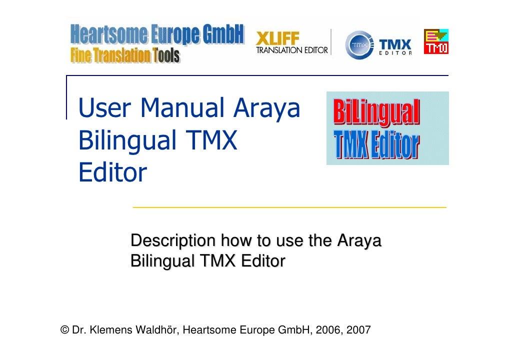 User Manual Araya    Bilingual TMX    Editor              Description how to use the Araya             Bilingual TMX Edito...