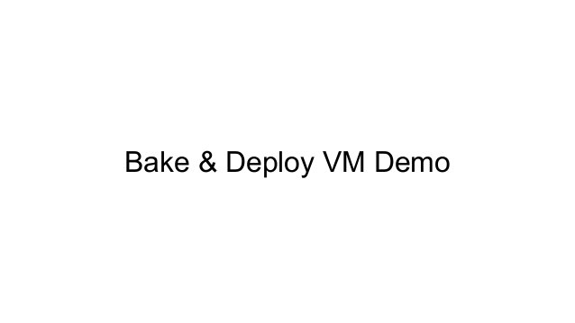 Bake & Deploy VM Demo