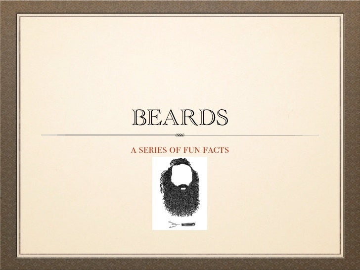 Beards: A Series of Fun Facts