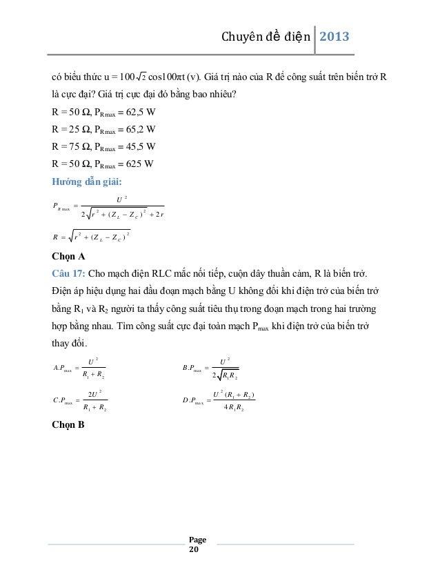 Chuyên đề điện 2013 có biểu thức u = 100  2  cos100πt (v). Giá trị nào của R để công suất trên biến trở R  là cực đại? Giá...