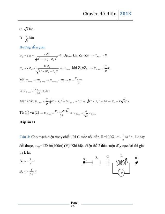 Chuyên đề điện 2013 C. D.  3  2  lần lần  3  Hướng dẫn giải: U .R  U R  I .R   R  (Z L  ZC ) 2  U C  I .Z C   ⇒ URma...