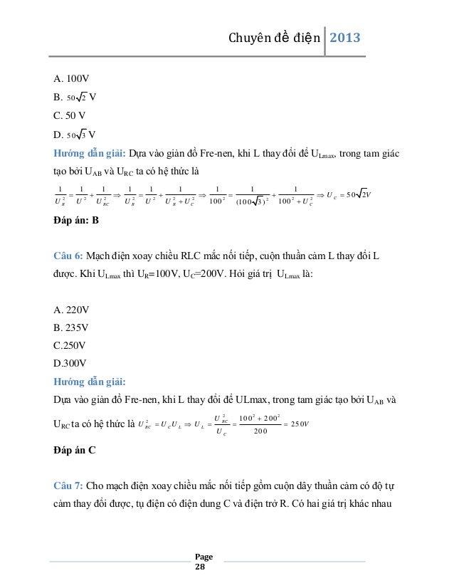 Chuyên đề điện 2013 A. 100V B.  V  50 2  C. 50 V D.  50 3  V  Hướng dẫn giải: Dựa vào giản đồ Fre-nen, khi L thay đổi để U...