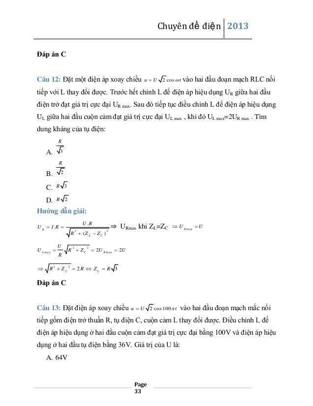 Chuyên đề điện 2013 Đáp án C Câu 12: Đặt một điện áp xoay chiều  u U  2 cos  t vào  hai đầu đoạn mạch RLC nối  tiếp với ...