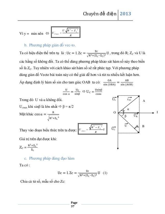 Chuyên đề điện 2013  Vì y = min nên   U C m ax   U  R  ZL 2  2  R  b. Phương pháp giản đồ vec-to. Ta có hiệu điện thế t...