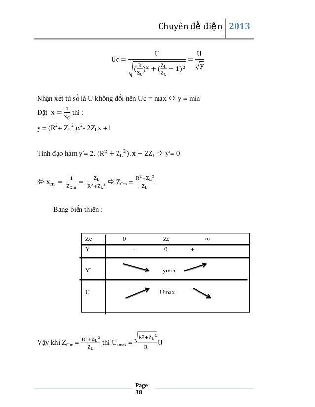 Chuyên đề điện 2013  Nhận xét tử số là U không đổi nên Uc = max  y = min Đặt  thì :  y = (R2+ ZL2 )x2- 2ZLx +1 y=0  Tính...