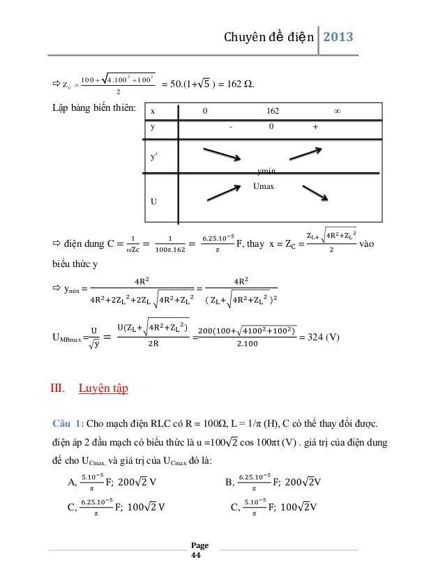 Chuyên đề điện 2013  Z  C    100   4.100  100 2  2  Lập bảng biến thiên:  ) = 162 Ω.  = 50.(1+  2  x  0  y  ∞  162 -  ...