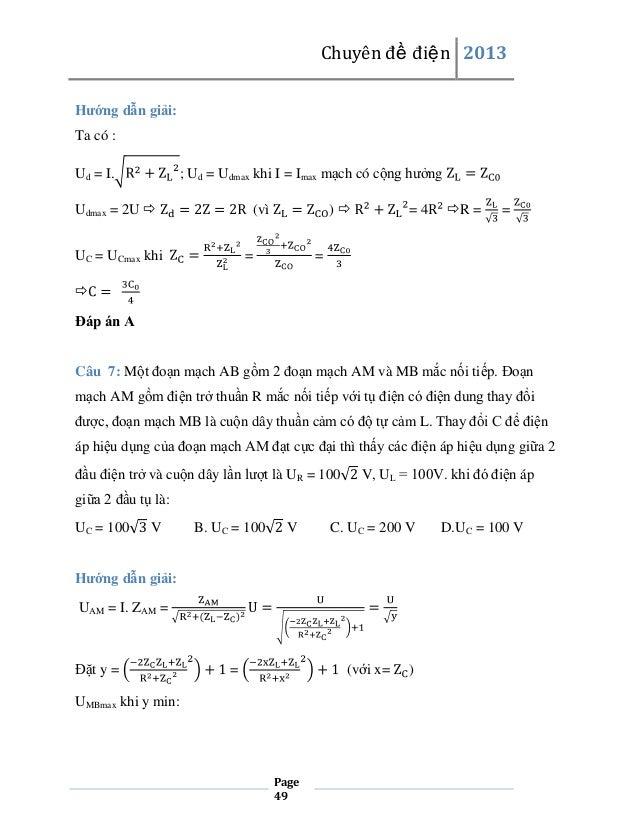 Chuyên đề điện 2013 Hướng dẫn giải: Ta có : ; Ud = Udmax khi I = Imax mạch có cộng hưởng  Ud = I. Udmax = 2U   )  (vì  U...
