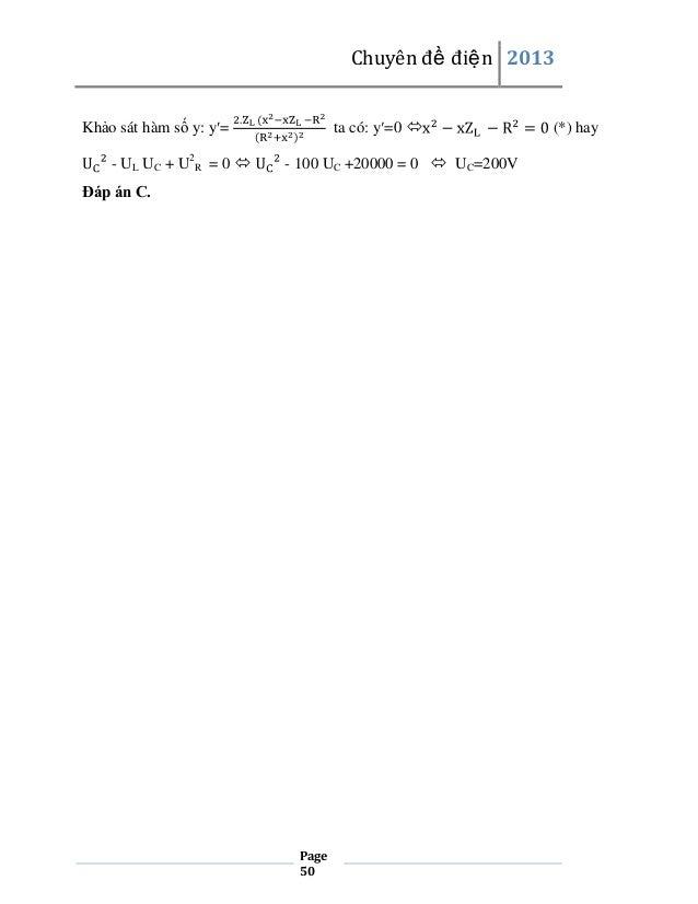 Chuyên đề điện 2013 ta có: y =0   Khảo sát hàm số y: y = - UL UC + U2R = 0   - 100 UC +20000 = 0  UC=200V  Đáp án C.  P...