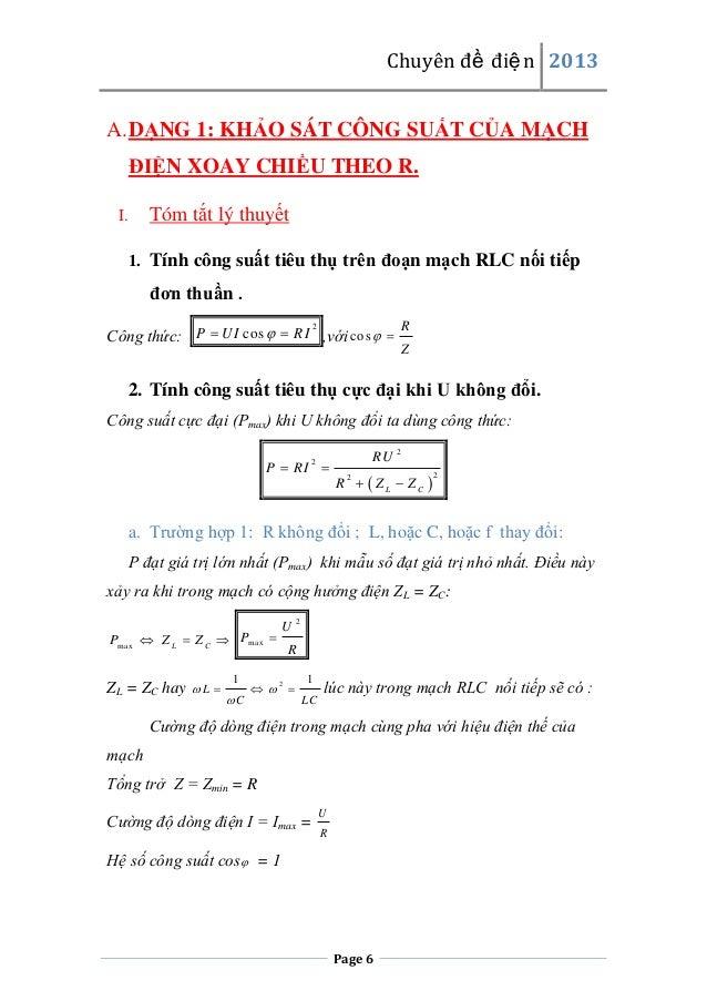 Chuyên đề điện 2013 A.DẠNG 1: KHẢO SÁT CÔNG SUẤT CỦA MẠCH ĐIỆN XOAY CHIỀU THEO R. Tóm tắt lý thuyết  I.  1. Tính công suất...