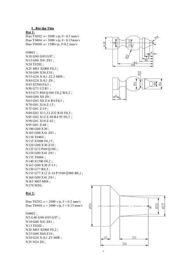 1  I . Bài tậập Tiệện  Bài 1:  Dao T0202: s= 2000 v/p, f= 0.3 mm/v  Dao T0404: s= 3000 v/p, f= 0.15mm/v  Dao T0606: s= 150...