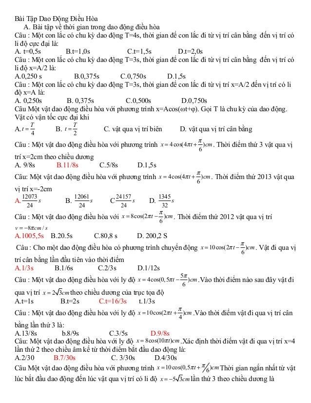 Bài Tập Dao Động Điều Hòa A. Bài tập về thời gian trong dao động điều hòa Câu : Một con lắc có chu kỳ dao động T=4s, thời ...