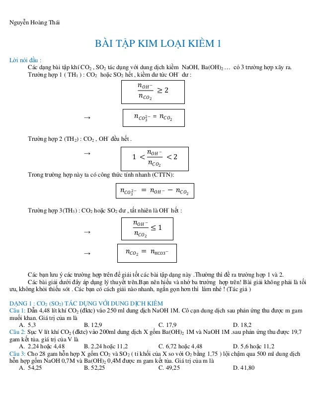 Nguyễn Hoàng Thái 𝑛 𝐶𝑂3 2− = 𝑛 𝐶𝑂2 BÀI TẬP KIM LOẠI KIỀM 1 Lời nói đầu : Các dạng bài tập khí CO2 , SO2 tác dụng với dung ...