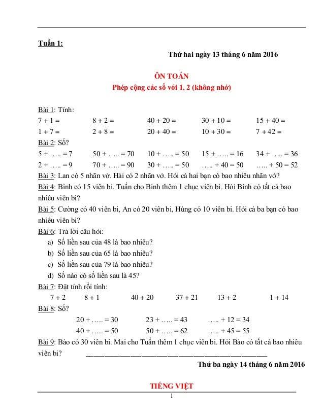 1 Tuần 1: Thứ hai ngày 13 tháng 6 năm 2016 ÔN TOÁN Phép cộng các số với 1, 2 (không nhớ) Bài 1: Tính: 7 + 1 = 1 + 7 = 8 + ...