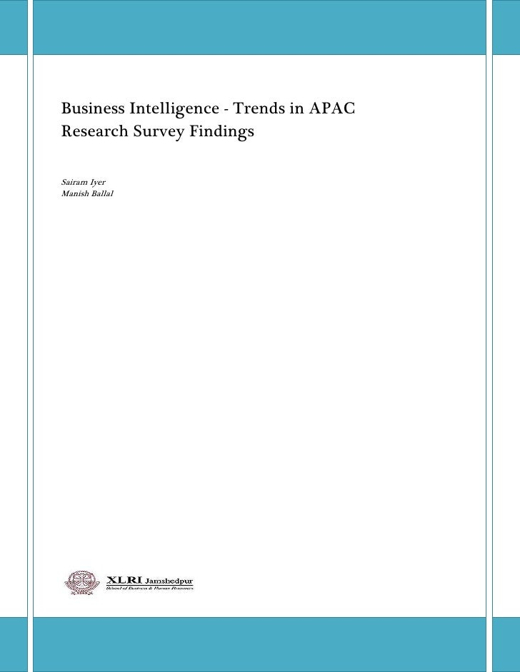 Business Intelligence - Trends in APAC Research Survey Findings   Sairam Iyer Manish Ballal                  ...