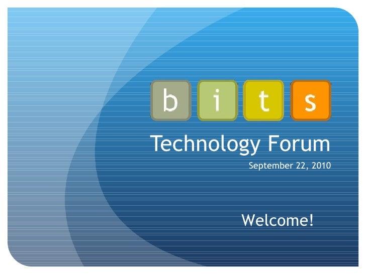 Technology Forum September 22, 2010 Welcome!