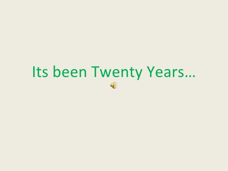 Its been Twenty Years…