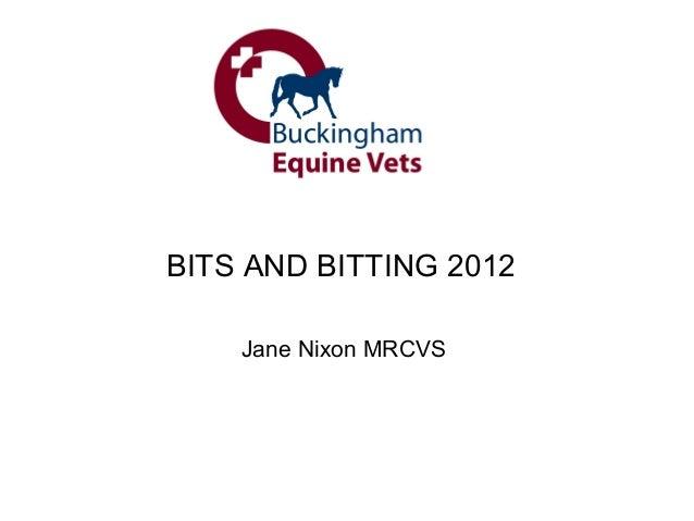 BITS AND BITTING 2012    Jane Nixon MRCVS