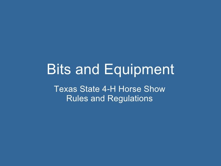 Bits and Equipment Texas State 4-H Horse Show Rules and Regulations