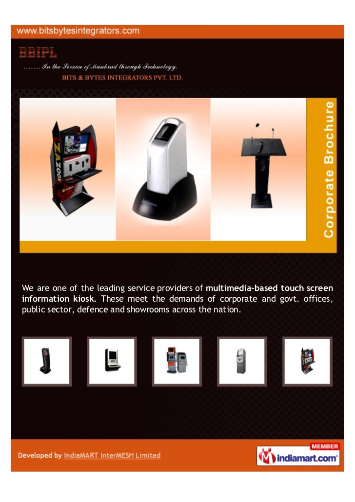 We are one of the leading service providers of multimedia-based touch screeninformation kiosk. These meet the demands of c...