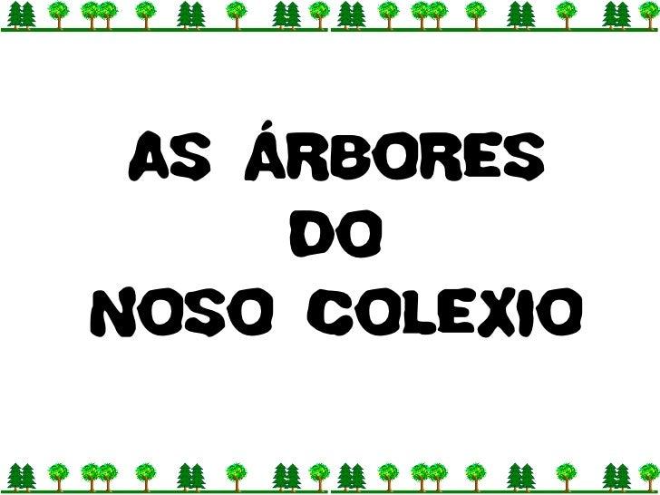 AS ÁRBORES DO NOSO COLEXIO